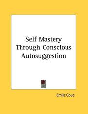 Cover of: Self Mastery Through Conscious Autosuggestion | Emile Coue