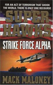 Cover of: Superhawks: Strike Force Alpha | Mack Maloney