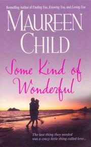 Cover of: Some kind of wonderful | Maureen Child