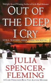 Cover of: Out of the Deep I Cry (A Rev. Clare Fergusson and Russ Van Alstyne Mystery) | Julia Spencer-Fleming