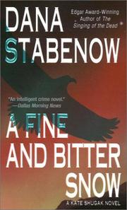 Cover of: A Fine And Bitter Snow (A Kate Shugak Novel)