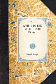 A visit to the United States in 1841 by Joseph Sturge