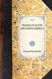 Cover of: Travels in South and North America | Alexander Marjoribanks