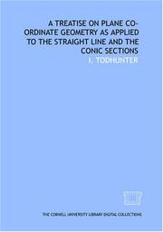 Cover of: A treatise on plane co-ordinate geometry as applied to the straight line and the conic sections