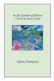 Cover of: In the Garden of Illness | Sylvia, Thompson