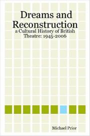 Cover of: Dreams and Reconstruction: a Cultural History of British Theatre | Michael, Prior