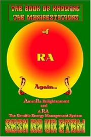 Cover of: The Book of Knowing The Manifestations of Ra Again | Kamau Sesh Ra Ur Atem