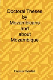 Cover of: Doctoral Theses by Mozambicans and about Mozambique | Paulus, Gerdes