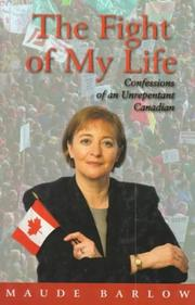 Cover of: The Fight of My Life: Confessions of an Unrepentant Canadian
