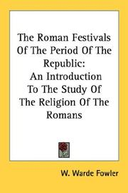 Cover of: The Roman Festivals Of The Period Of The Republic | W. Warde Fowler