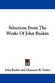 Cover of: Selections From The Works Of John Ruskin | John Ruskin