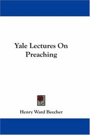 Cover of: Yale Lectures On Preaching | Henry Ward Beecher