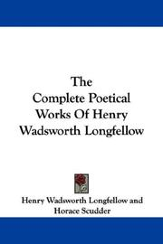 Cover of: The Complete Poetical Works Of Henry Wadsworth Longfellow by Henry Wadsworth Longfellow