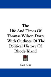 Cover of: The life and times of Thomas Wilson Dorr
