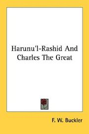 Harunu'l-Rashid and Charles the Great by F. W. Buckler