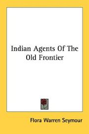 Cover of: Indian agents of the old frontier