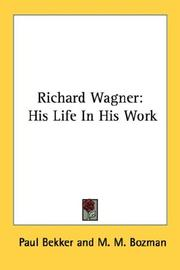 Cover of: Richard Wagner: his life in his work.