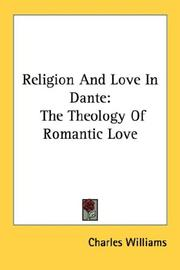 Cover of: Religion And Love In Dante: The Theology Of Romantic Love