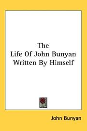Cover of: The Life Of John Bunyan Written By Himself