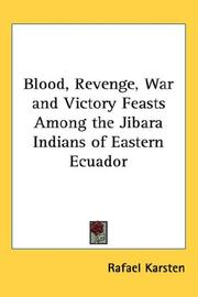 Cover of: Blood, Revenge, War and Victory Feasts Among the Jibara Indians of Eastern Ecuador