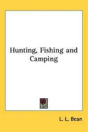 Cover of: Hunting, Fishing and Camping | L. L. Bean
