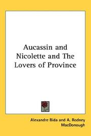 Cover of: Aucassin and Nicolette and The Lovers of Province | Alexandre Bida