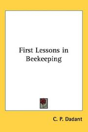 First lessons in beekeeping by C. P. Dadant