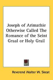 Cover of: Joseph of Arimathie Otherwise Called The Romance of the Seint Graal or Holy Grail | Walter W. Skeat