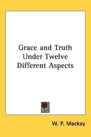 Cover of: ' Grace and truth' under twelve different aspects