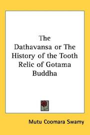 Cover of: The Dathavansa or The History of the Tooth Relic of Gotama Buddha