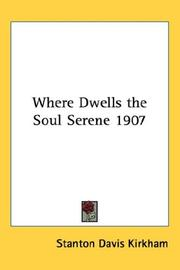 Cover of: Where Dwells the Soul Serene 1907