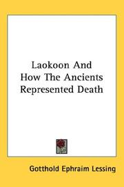 Laokoon and How the Ancients Represented Death by Gotthold Ephraim Lessing