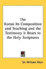 Cover of: The Koran Its Composition and Teaching and the Testimony it Bears to the Holy Scriptures