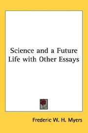 Cover of: Science and a Future Life with Other Essays | Frederic W. H. Myers