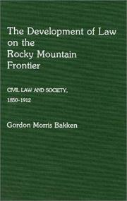 Cover of: The development of law on the Rocky Mountain frontier