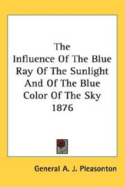 Cover of: The Influence Of The Blue Ray Of The Sunlight And Of The Blue Color Of The Sky 1876