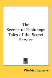 Cover of: The Secrets of Espionage Tales of the Secret Service