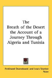 Cover of: The Breath of the Desert the Account of a Journey Through Algeria and Tunisia