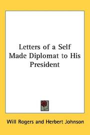 Letters of a self-made diplomat to his President by Will Rogers