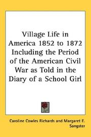 Cover of: Village Life in America 1852 to 1872 Including the Period of the American Civil War as Told in the Diary of a School Girl