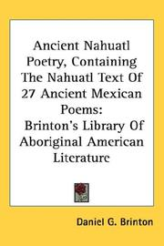 Cover of: Ancient Nahuatl Poetry, Containing the Nahuatl Text of 27 Ancient Mexican Poems