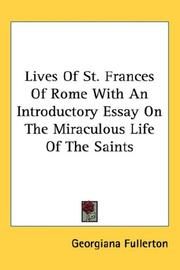 Cover of: Lives of St. Frances of Rome With an Introductory Essay on the Miraculous Life of the Saints
