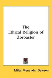 Cover of: The ethical religion of Zoroaster