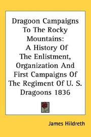 Cover of: Dragoon Campaigns To The Rocky Mountains | James Hildreth