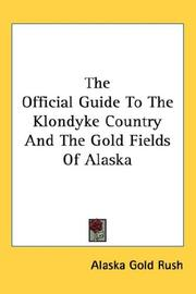 Cover of: The Official Guide to the Klondyke Country And the Gold Fields of Alaska