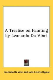 Cover of: A Treatise on Painting by Leonardo Da Vinci: to which is added the life of the author.