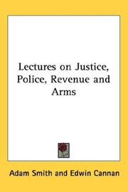 Cover of: Lectures on Justice, Police, Revenue and Arms: Delivered in the University of Glasgow