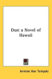 Cover of: Dust a Novel of Hawaii | Armine Von Tempski