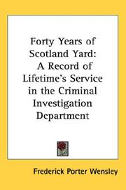 Cover of: Forty Years of Scotland Yard | Frederick Porter Wensley