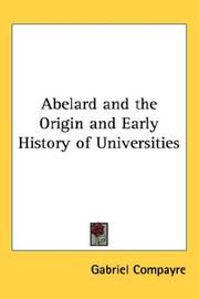 Cover of: Abelard and the Origin and Early History of Universities | Gabriel Compayre